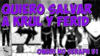 ¡¿Yuu quiere salvar a los vampiros?! | Owari no Seraph cap 51