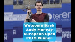 Welcome Back Andy Murray l European Open 2019