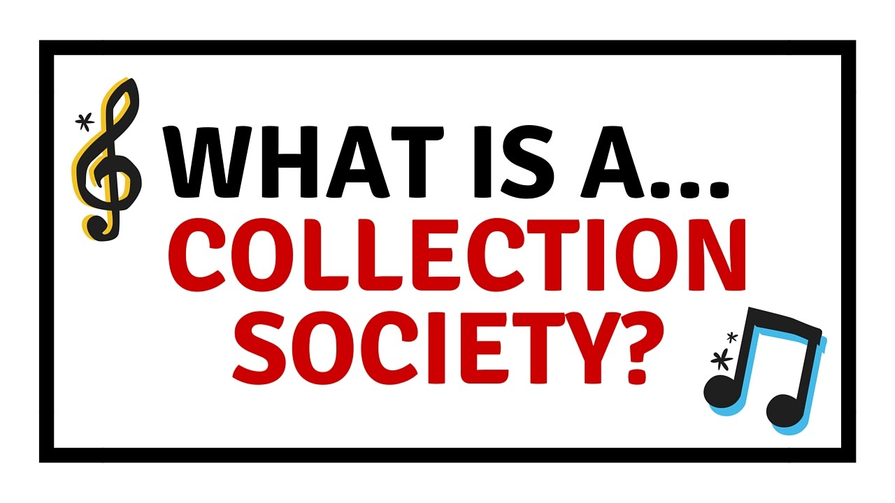 What Is A Collection Society Youtube