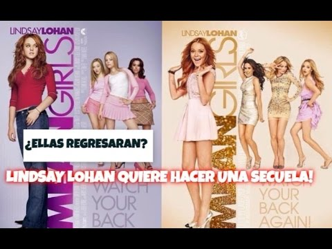 Lindsay Lohan Quiere Hacer Secuela De Chicas Pesadas Youtube