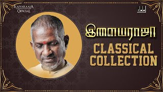 Ilaiyaraaja Classical Hits Collection Jukebox   Ilaiyaraaja Carnatic Songs   Ilaiyaraaja Love Songs