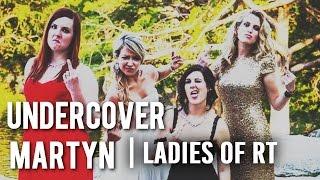 undercover martyn | ladies of rooster teeth