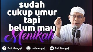 Video Singkat: Sudah Cukup Umur Tapi Belum Mau Menikah - Ustadz Muhammad Ali Abu Ibrahim