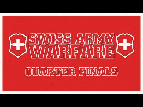 Swiss Army Warfare - Quarter Finals