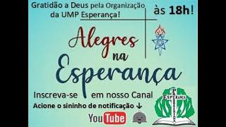 CULTO EM GRATIDÃO A DEUS PELA ORGANIZAÇÃO DA UMP ESPERANÇA  (20/03/2021)