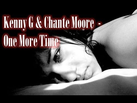 Kenny G & Chante Moore   One More Time