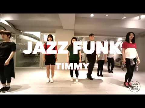 20180523 Jazz funk Choreographer by Timmy Jimmy dance Studio