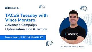 Advanced PPC Optimization Campaign Tips & Tactics   Helium 10 TACoS Tuesday