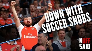 Soccer snobs are miserable, joyless bores
