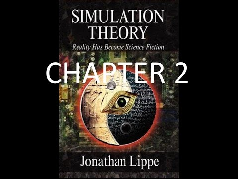 Simulation Theory - Chapter 2 - Reality Has Become Science Fiction by Jonathan Lippe