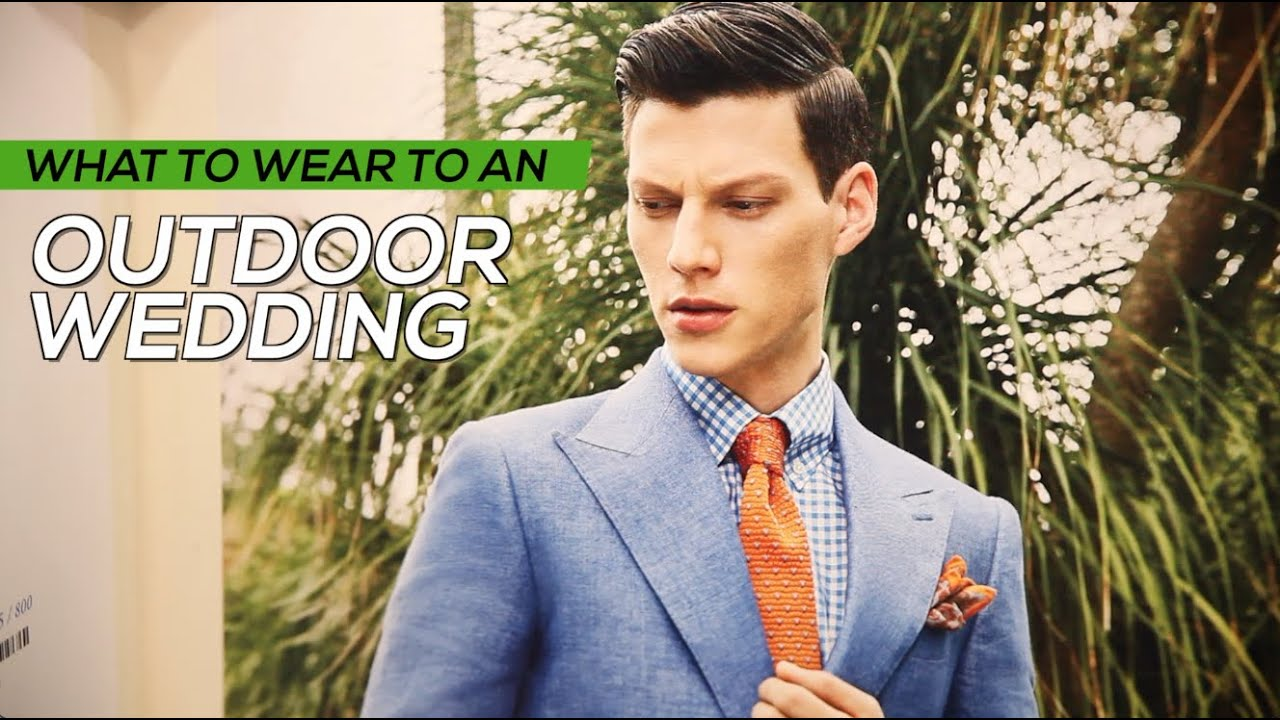 What to wear to an outdoor wedding - What type of suit men should ...