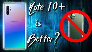 10 Reasons The Note 10 Plus is Better Than The iPhone 11 Pro