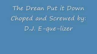 The Dream Put it Down Chopped and Screwed: By D.J. E-que-lizer