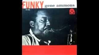 Gene Ammons. Funky.