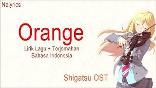 Lagu jepang ORANGE lirik lagu + terjemah bahasa indonesia