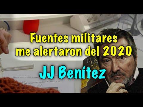 ??JJ BENITEZ -  FUENTES MILITARES ME ALERTARON DEL 2020
