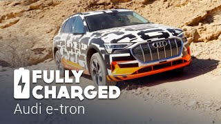 Audi E-Tron | Fully Charged