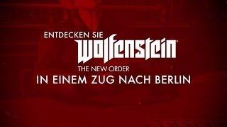 Entdecken Sie Wolfenstein: The New Order - In einem Zug nach Berlin