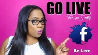 Facebook Desktop  Live Stream - How to Broadcast from your Desktop | BeLive.TV | Be Live TV