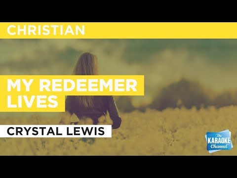 My Redeemer s in the Style of Crystal Lewis with lyrics no lead vocal