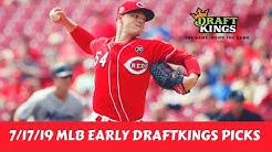 7/17/19 MLB EARLY DRAFTKINGS PICKS