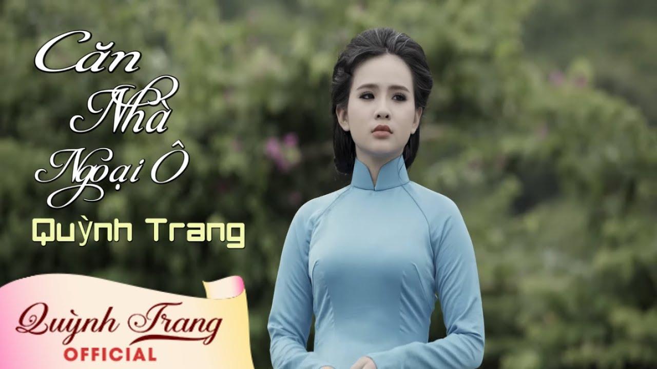 Căn Nhà Ngoại Ô   Quỳnh Trang   Official MV