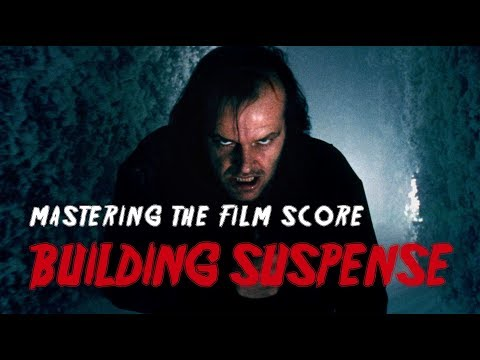 Mastering the Film Score: How to Build Suspense