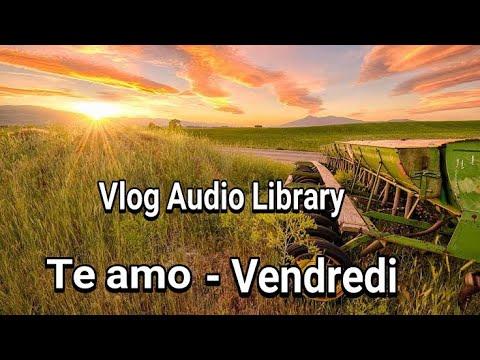 te-amo---vendredi-vlog-youtuber-cinematic-[-free-copyright-]