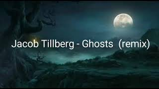 Jacob Tillberg - Ghosts (editing)