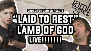"""Church Drummer Reacts : Lamb of God - """"Laid to Rest"""" LIVE"""