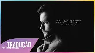 Stop Myself (Only Human) - Calum Scott (Tradução)