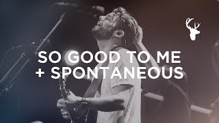 So Good To Me + Spontaneous - Jeremy Riddle | Bethel Music Worship