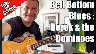 Bell Bottom Blues : Derek and the Dominoes : Guitar Lesson #381
