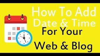 How to Add Date And Time on Blog & Website