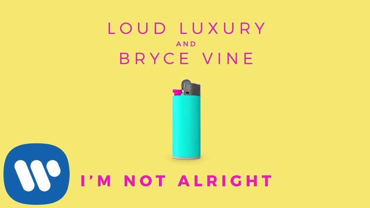 Loud Luxury and Bryce Vine I'm Not Alright [Official HD Audio]