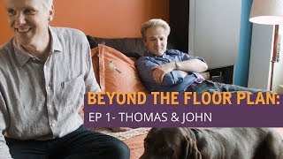Beyond the Floor Plan: Thomas & John