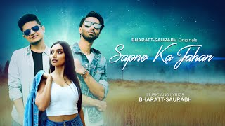 Sapno Ka Jahan (Official Video) || Bharatt-Saurabh ||  Itina Bajaj || New Hindi Chill Love Song 2020