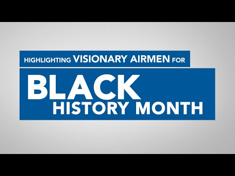 Honoring Visionary Airmen For Black History Month