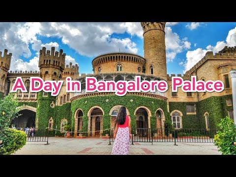 A Day in Bangalore Palace - A video tour | Historical Places in Bangalore