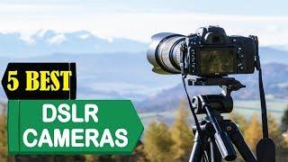 5 Best DSLR Cameras 2018 | Best DSLR Cameras Reviews | Top 5 DSLR Cameras