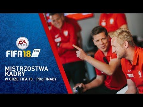 Mistrzostwa Kadry w grze FIFA 18 - półfinały