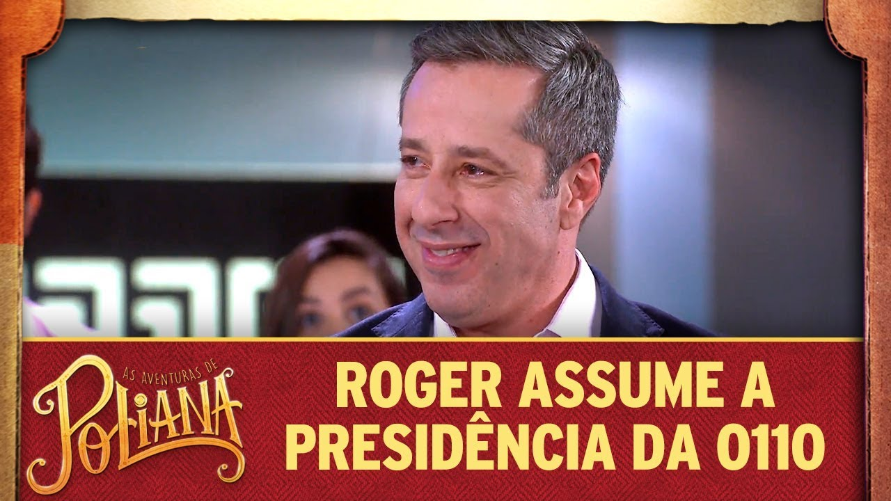 Roger assume a presidência da O11O | As Aventuras de Poliana