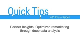Quick Tips: Partner Insights: Optimized remarketing through deep data analysis thumbnail