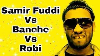 Robi Vai Hihi | Samir Fuddy vs Bancho Vs Robi | Bangla funny video 2018
