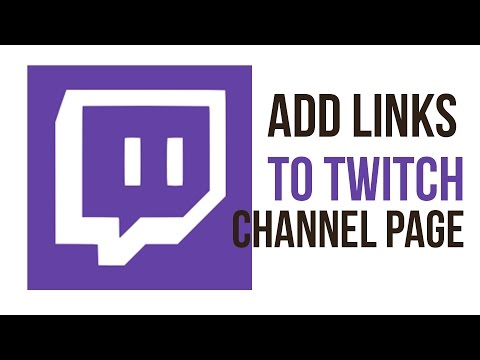 How To Add A Link To Your Twitch Channel - Twitch Tutorial