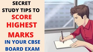 Secret Study tips to Score Highest Marks in Your CBSE Board Exams