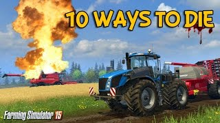 10 ways to die in Farming Simulator 15