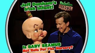 Jeff's Irish infant! Is BABY SEAMUS Not Safe For The Nursery? | RELATIVE DISASTER | JEFF DUNHAM