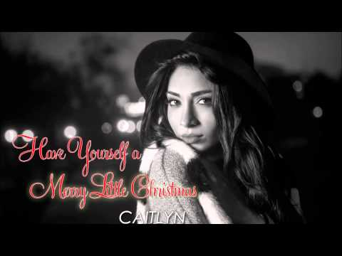 Caitlyn - Have Yourself a Merry Little Christmas