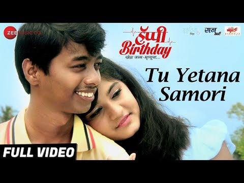 Tu Yetana Samori - Full Video | Happy Birthday | Nimish Kijbile & Sejal Gharat | Rohit R & Aanandi J